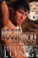 Rogue Wolf (Wolves of Willow Bend Book 4) - Heather Long