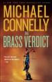 The Brass Verdict - Michael Connelly