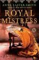 Royal Mistress: A Novel - Anne Easter Smith