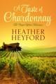 A Taste of Chardonnay - Heather Heyford