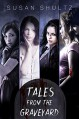 Tales From the Graveyard: The Complete Collection - Susan Shultz