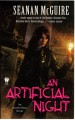 An Artificial Night - Seanan McGuire