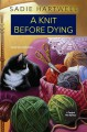A Knit before Dying - Sadie Hartwell