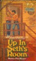 Up in Seth's Room - Norma Fox Mazer