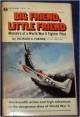 Big Friend, Little Friend: Memoirs of a World War II Fighter Pilot - Richard E. Turner
