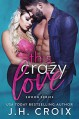 This Crazy Love (Swoon #1) - J.H. Croix
