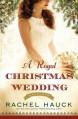 A Royal Christmas Wedding (Royal Wedding Series) - Rachel Hauck
