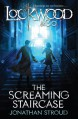 The Screaming Staircase - Jonathan Stroud