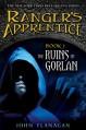 The Ruins of Gorlan (Ranger's Apprentice, #1) - John Flanagan