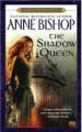 The Shadow Queen - Anne Bishop