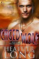 Caged Wolf (Wolves of Willow Bend Book 2) - Heather Long