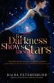 For Darkness Shows the Stars - Diana Peterfreund