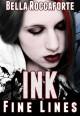 INK: Fine Lines - Bella Roccaforte
