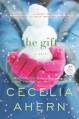 The Gift: A Novel - Cecelia Ahern