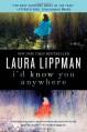I'd Know You Anywhere: A Novel - Laura Lippman