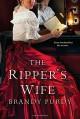 The Ripper's Wife - Brandy Purdy