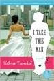 I Take This Man - Valerie Frankel