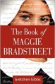 The Book of Maggie Bradstreet - Gretchen Gibbs