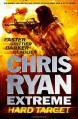 Chris Ryan Extreme: Hard Target: Faster, Grittier, Darker, Deadlier - Chris Ryan