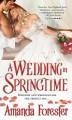 A Wedding in Springtime - Amanda Forester