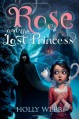 Rose and the Lost Princess - Holly Webb