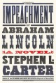 The Impeachment of Abraham Lincoln - Stephen L. Carter