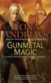 Gunmetal Magic - Ilona Andrews