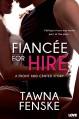 Fiancée for Hire (A Front and Center Novel) (Entangled Lovestruck) - Tawna Fenske
