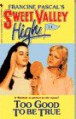Too Good to be True (Sweet Valley High #11) - Francine Pascal