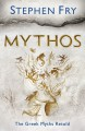 Mythos: A Retelling of the Myths of Ancient Greece - Stephen Fry
