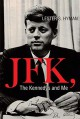 JFK, the Kennedys and Me - Lester S. Hyman