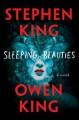 Sleeping Beauties: A Novel - Stephen King, Owen King