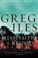 Mississippi Blood: A Novel (Natchez Burning) - Greg Iles