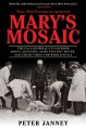 Mary's Mosaic: The CIA Conspiracy to Murder John F. Kennedy, Mary Pinchot Meyer, and Their Vision for World Peace - Peter Janney, Dick Russell