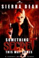 Something Secret This Way Comes - Sierra Dean