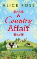 A Country Affair - Alice Ross Colver