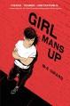 Girl Mans Up - M-E Girard