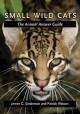 Small Wild Cats: The Animal Answer Guide - James G. Sanderson, Patrick Watson