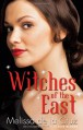 Witches of the East. by Melissa de La Cruz (Witches of East End 1) - Melissa de la Cruz