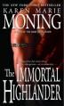 The Immortal Highlander - Karen Marie Moning