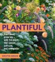 Plantiful: Start Small, Grow Big with 150 Plants That Spread, Self-Sow, and Overwinter - Kristin Green