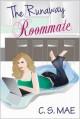 The Runaway Roommate - C.S. Mae
