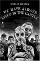 We Have Always Lived in the Castle - Shirley Jackson, Thomas Ott, Jonathan Lethem