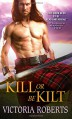 Kill or Be Kilt (Highland Spies) - Victoria Roberts