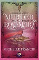 Murder and a Pinch of Rosemary (The Donahue Brothers of Texas, #1; Texas-Sized Mysteries #3) - Michelle Francik