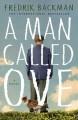 A Man Called Ove: A Novel - Fredrik Backman