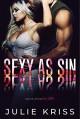 Sexy as Sin (Filthy Rich, #2) - Julie Kriss