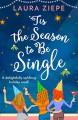 'Tis The Season to Be Single - Laura Ziepe