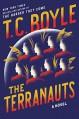 The Terranauts: A Novel - T.C. Boyle