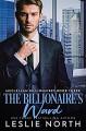 The Billionaire's Ward (McClellan Billionaires Book 3) - Leslie North